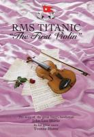 RMS Titanic - The First Violin
