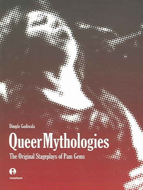 Queer Mythologies - Dimple Godiwala