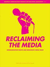 Reclaiming the Media: Communication Rights and Democratic Media Roles - Cammaerts, Bart / Carpentier, Nico