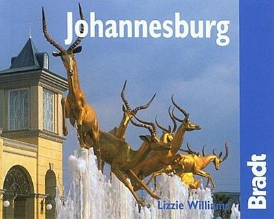 Johannesburg: The Bradt City Guide (Bradt City Guide Johannesburg) - Lizzie Williams