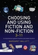 Choosing and Using Fiction and Non-Fiction 3-11 - Margaret Mallett