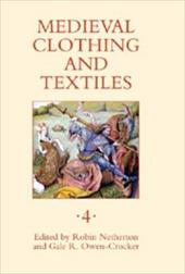Medieval Clothing and Textiles, Volume 4 - Netherton, Robin / Owen-Crocker, Gale R.