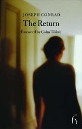 The Return - Conrad, Joseph / Toibin, Colm
