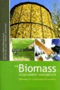 The Biomass Assessment Handbook: Bioenergy for a Sustainable Environment
