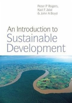 An Introduction to Sustainable Development - Rogers, Peter P. Jalal, Kazi F. Boyd, John A.