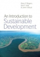 Introduction to Sustainable Development - Peter P. Rogers; Kazi F. Jalal; John A. Boyd