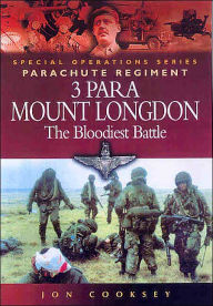 3 Para Mount Longdon The Bloodiest Battle - Jon Cooksey