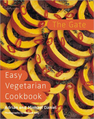 The Gate Easy Vegetarian Cookbook - Adrian Daniel