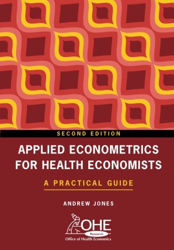 Applied Econometrics for Health Economists: A Practical Guide