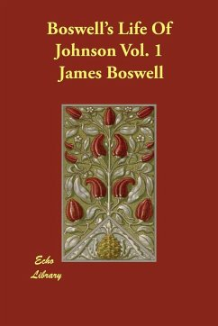 Boswell's Life of Johnson Vol. 1 - Boswell, James