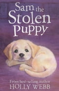 Sam the Stolen Puppy - Holly Webb, Sophy Williams
