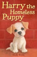 Harry the Homeless Puppy - Holly Webb, Sophy Williams Sophy Williams