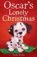 Oscar's Lonely Christmas - Holly Webb, Katherine Kirkland, Sophy Williams