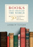 Books That Changed the World: The 50 Most Influential Books - Taylor, Andrew