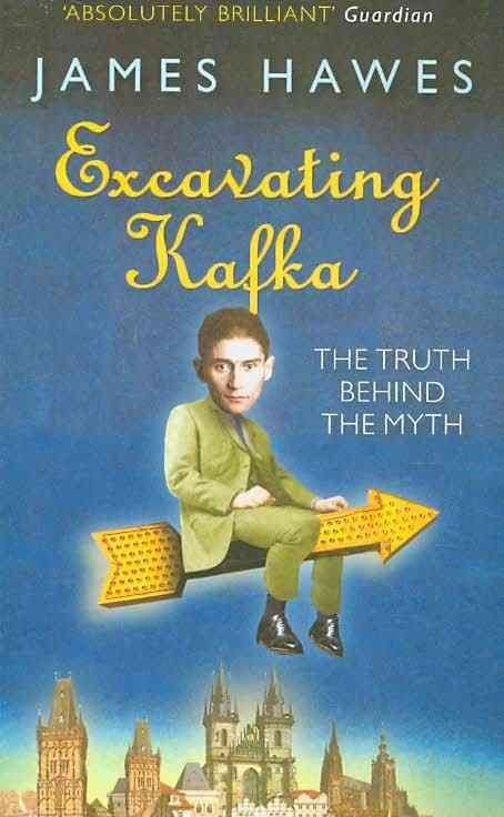 Excavating Kafka - James Hawes