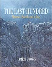 The Last Hundred - Brown, Hamish M.