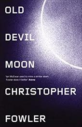 Old Devil Moon - Fowler, Christopher