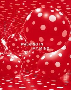 Walking in My Mind - Mitwirkender: Avery, Charles Kusama, Yayoi Hirschhorn, Thomas, Artist