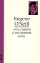 Anna Christie and The Emperor Jones - Eugene Gladstone O'Neill