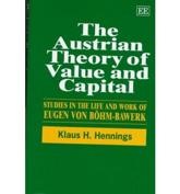 Austrian Theory of Value and Capital - Klaus Hennings, Heinz D. Kurz
