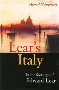 Lear's Italy: In the Footsteps of Edward Lear - Michael Montgomery