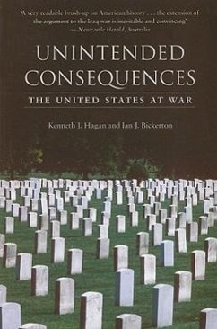 Unintended Consequences: The United States at War - Hagan, Kenneth J. Bickerton, Ian J.