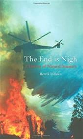The End Is Nigh: A History of Natural Disasters - Svensen, Henrik