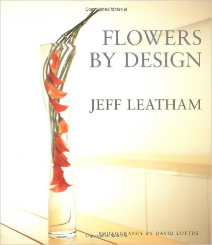 Flowers by Design: Jeff Leatham of the Four Seasons Hotel George V - Paris - David Loftus