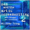 Zen and the Art of Screenwriting 2: More Insights and Interviews - William Froug