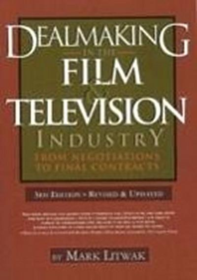 Dealmaking in the Film & Television Industry - Mark Litwak