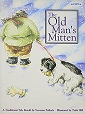The Old Man's Mitten - Pollock, Yevonne / Hill, Trish