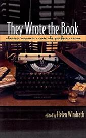 They Wrote the Book: Thirteen Women Mystery Writers Tell All - Windrath, Helen / Dreher, Sarah / Drury, Joan