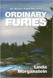 Ordinary Furies: An Alexis Pope Mystery - Linda Morganstein