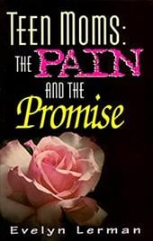 Teen Moms: The Pain and the Promise - Lerman, Evelyn / Moffett, Jami
