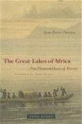 The Great Lakes of Africa: Two Thousand Years of History - Chretien, Jean-Pierre / Straus, Scott