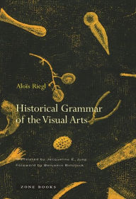Historical Grammar of the Visual Arts - Alois Riegl