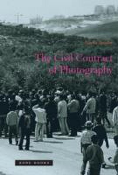 Civil Contract of Photography - Ariella Azoulay