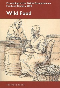 Wild Food: Proceedings of the Oxford Symposium on Food and Cookery 2004 - Herausgeber: Hosking, Richard
