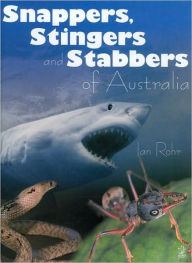 Snappers Stingers & Stabbers of Australia - Ian Rohr