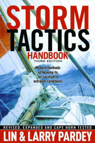 Storm Tactics Handbooks: Modern Methods of Heaving-to for Survival in Extreme Conditions - Lin Pardey