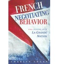 French Negotiating Behavior - Charles G. Cogan