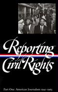 Reporting Civil Rights, Part One: American Journalism 1941-1963 (Library of America)