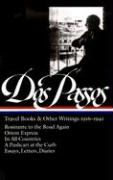 Dos Passos Travel Books and Other Writings: 1916-1941