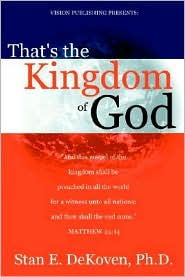That's the Kingdom of God - Stan Dekoven