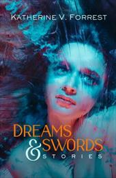 Dreams and Swords - Forrest, Katherine V.