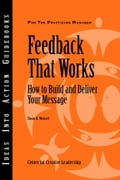 Feedback That Works: How to Build and Deliver Your Message - Weitzel, Sloan R.