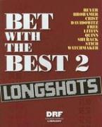 Bet with the Best 2: Longshots