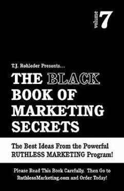 The Black Book of Marketing Secrets, Vol. 7 - Rohleder, T. J.