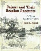 Cajuns and Their Acadian Ancestors: A Young Reader's History