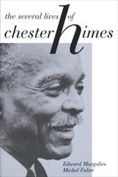 The Several Lives of Chester Himes - Margolies, Edward / Fabre, Michel